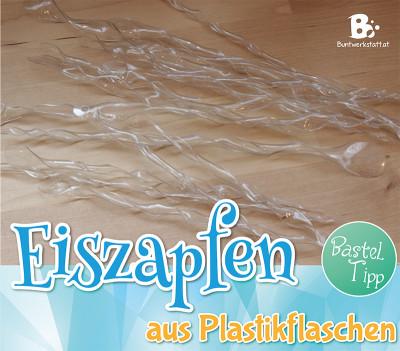 Anleitung: Eiszapfen aus Plastikflaschen