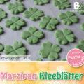 Marzipan Kleeblatt Anleitung