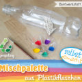 Anleitung: Mischpalette aus Plastikflasche selber machen